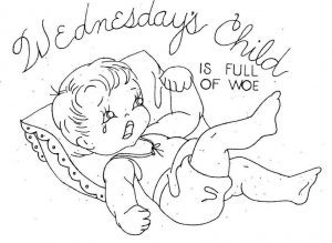 Wednesday's child is full of woe. Crying baby