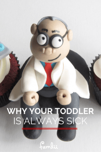 WHY YOUR TODDLER IS SICK FAMLII
