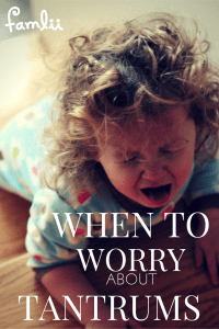 When to Worry Temper Tantrums Famlii