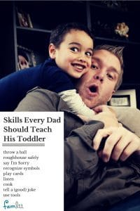 Skills Every Dad Should Teach His Toddler - Famlii